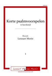 Korte psalmvoorspelen in barokstijl - deel 1